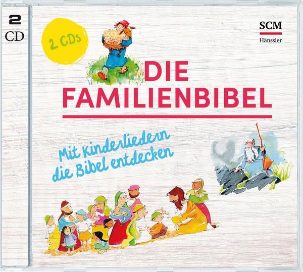 Die Familienbibel Mit Kinderliedern die Bibel entdecken