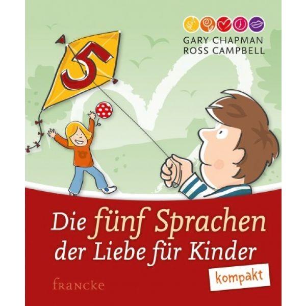 Die fünf Sprachen der Liebe für Kinder - kompakt