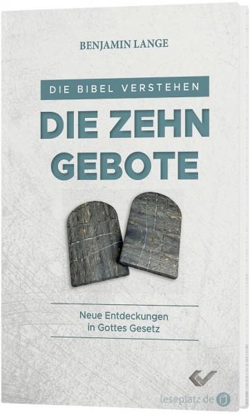 Die Bibel verstehen: Die Zehn Gebote