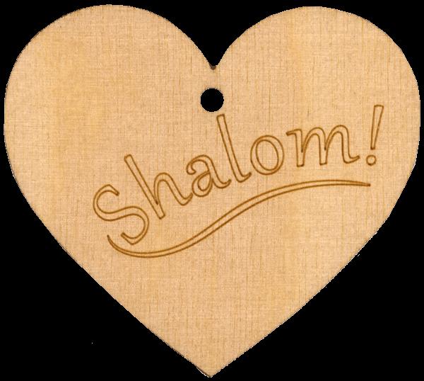 Holzherz Shalom!