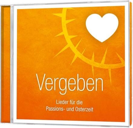 Vergeben - Lieder für die Passions- und Osterzeit