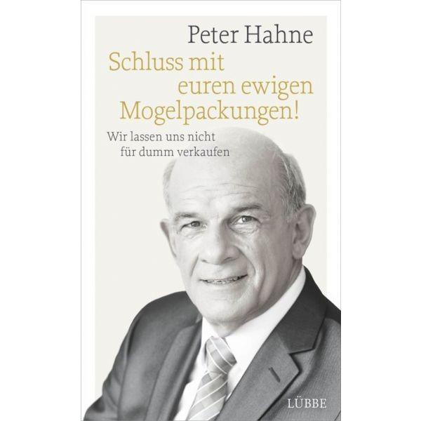 Schluss mit euren ewigen Mogelpackungen! Peter Hahne