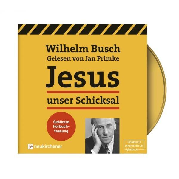 Jesus unser Schicksal - Gekürzte Hörbuchfassung