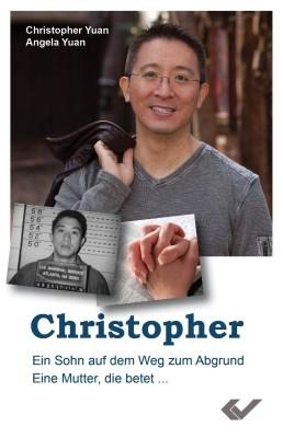 Christopher - Ein Sohn auf dem Weg zum Abgrund. Eine Mutter, die betet.