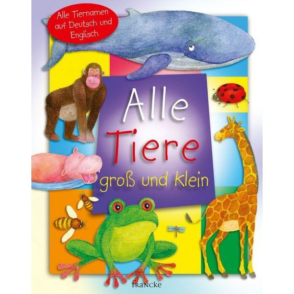 Alle Tiere groß und klein - Alle Tiernamen auf Deutsch und Englisch