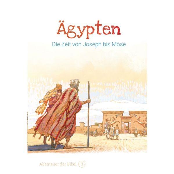 Ägypten – Die Zeit von Joseph bis Mose