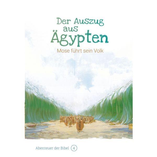 Der Auszug aus Ägypten – Mose führt sein Volk